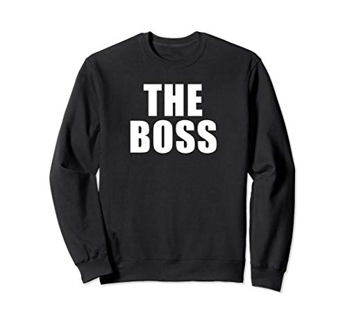 The Boss: I Am The Boss Sweatshirt