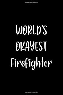 World's Okayest Firefighter: Lined Notebook (lined front and back) Simple and elegant, Funny Gift for men women worker cow...