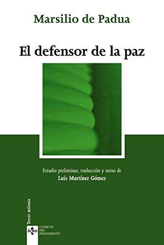 El defensor de la paz / The Defendor of Peace (Clasicos del pensamiento) (Spanish Edition) by Marsilio De Padua(2009-05-01)