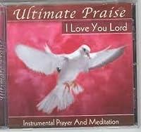 Ultimate Praise: I Love You Lo