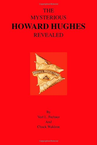 The Mysterious Howard Hughes Revealed