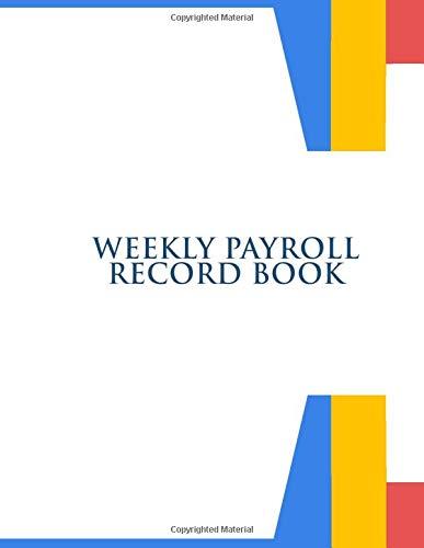 Weekly Payroll Record Book: Dail...