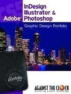 Graphic Design Portfolio CS5: Adobe InDesign Illustrator & Photoshop