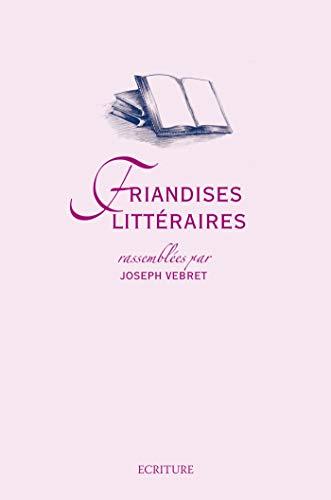 Friandises littéraires (ECRITURE&COMM.) PDF Books