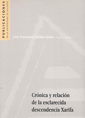 Crónica y relación de la esclarecida descendencia Xarifa (Monografías)
