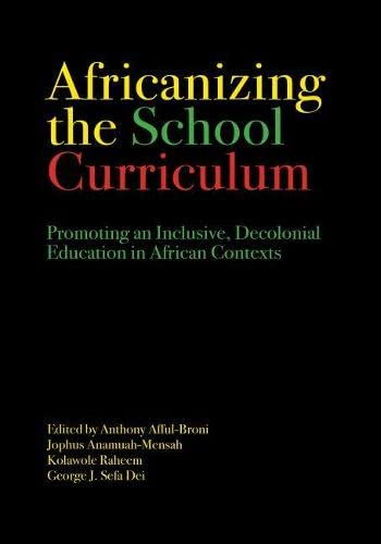 Africanizing the School Curriculum: Promoting an Inclusive, Decolonial Education in African Contexts