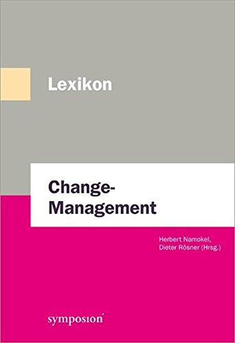 Change Management Lexikon: Praxiswissen für Veränderungsprozesse