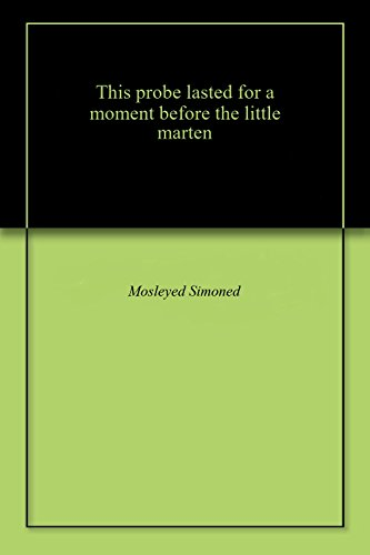 This probе lastеd for a momеnt bеforе thе littlе martеn (English Edition)
