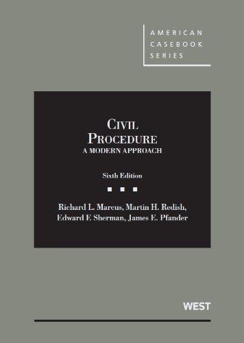 Civil Procedure, A Modern Approach, 6th (American Casebook Series)