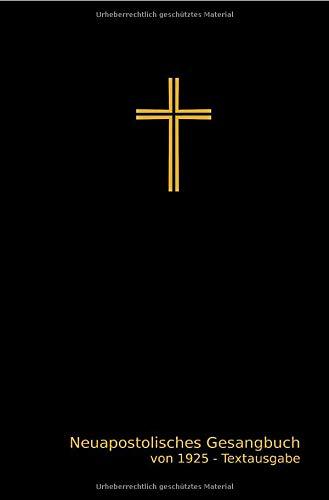 Neuapostolisches Gesangbuch von 1925 - Textausgabe: Neue Ausgabe 2020 mit Materialien und unveränderten Liedtexten