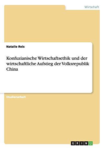 Konfuzianische Wirtschaftsethik und der wirtschaftliche Aufstieg der Volksrepublik China