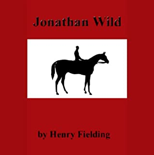 Jonathan Wild                   By:                                                                                                                                 Henry Fielding                               Narrated by:                                                                                                                                 Jill Masters                      Length: 7 hrs and 25 mins     1 rating     Overall 1.0