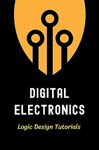 Digital Electronics: Logic Design Tutorials: Digital Electronics Knowledge (English Edition)