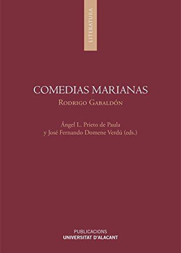 Comedias marianas: Los reflejos esclarecidos del sol coronado de astros, María de las Virtudes, en el cenit de Villena (I y II) (Monografías)