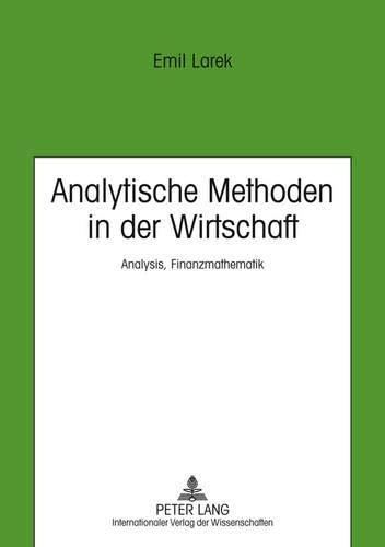 Analytische Methoden in der Wirtschaft: Analysis, Finanzmathematik