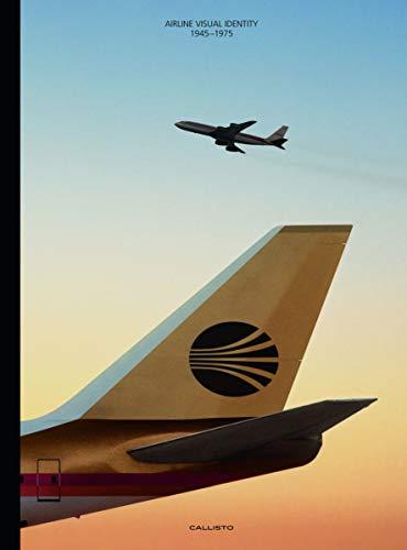 Airline Visual Identity 1945-1975 (Premium Ed.)