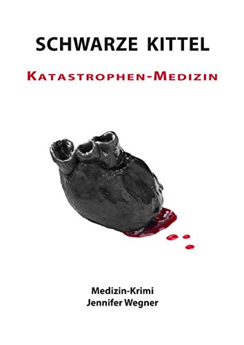 SCHWARZE KITTEL - Katastrophen-Medizin: Medizin-Krimi