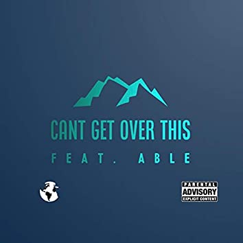 Can't Get Over This (feat. Able)
