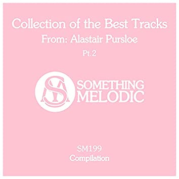Collection of the Best Tracks From: Alastair Pursloe, Pt. 2