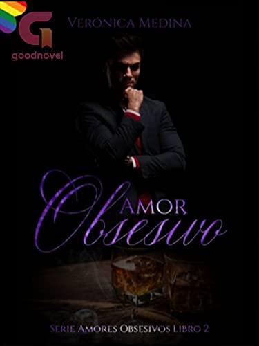 Amor Obsesivo (Libro 2: Amores obsesivos) de Verónica Medina