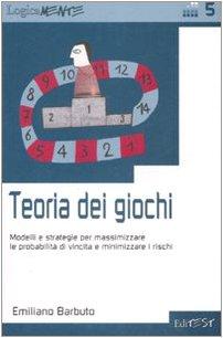 Teoria dei giochi. Modelli e strategie per massimizzare le probabilità di vincita e minimizzare i rischi