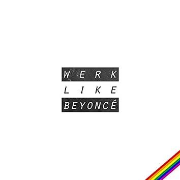 Werk Like Beyoncé