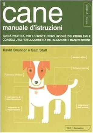 Il cane. Manuale distruzioni