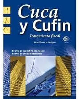 CUCA, CUFIN Y CUFINRE. TRATAMIENTO FISCAL