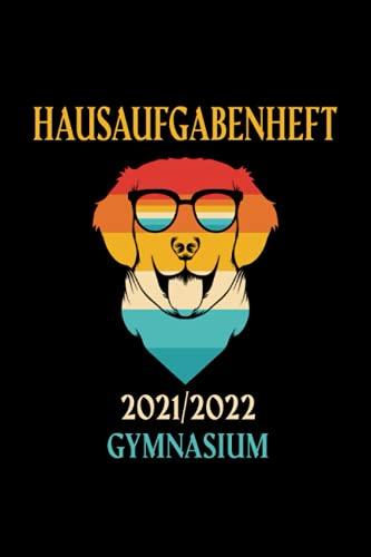 Hausaufgabenheft 2021/2022 Gymnasium: Schülerkalender Mit Datum und viel Platz für Notizen, August 2021 bis Juli 2022 (Hund Version)