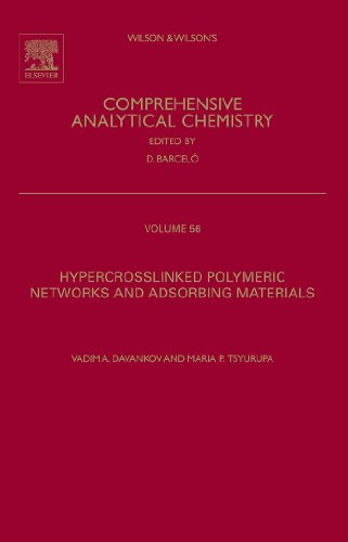 Hypercrosslinked Polymeric Networks and Adsorbing Materials: Synthesis, Properties, Structure, and Applications (ISSN Book 56) (English Edition)