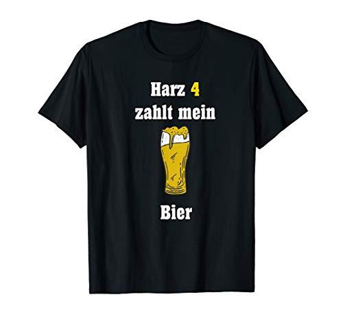 Lustige Bier Sprüche Harz 4 Zahlt Mein Bier T-Shirt