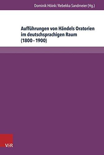 Aufführungen von Händels Oratorien im deutschsprachigen Raum (1800-1900): Bibliographie der Berichterstattung in ausgewählten Musikzeitschriften