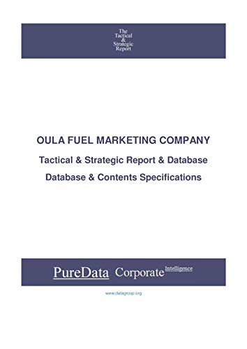 OULA FUEL MARKETING COMPANY : Tactical & Strategic Database Specifications - Kuwait perspectives (Tactical & Strategic - Kuwait Book 35545) (English Edition)