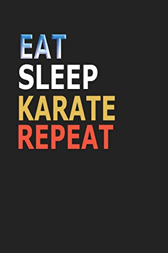Eat Sleep Karate Repeat: Notebook: Cool Karate Gift to Him Your Sketchbook Lined Gifts Matte Finns 6 x 9 120 Pages Personal Journal Lined Humor Gift Notebooks 120 pages Karate