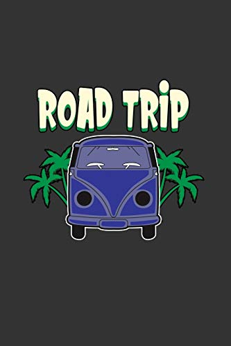 Road Trip: Notebook | Dotgrid Journal | Writing Diary Book | Planer | Road Trip, Van, Bully, drive, Car, Travel, Vecation | Doted - perfect Gift Idea ... Trip Lovers, 120 Pages Size 6x9