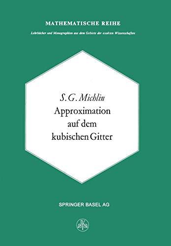 Approximation auf dem Kubischen Gitter (Lehrbücher und Monographien aus dem Gebiete der exakten Wissenschaften (59), Band 59)