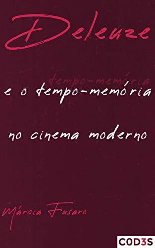 Deleuze e o tempo-memória no cinema moderno