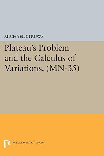 Plateau's Problem and the Calculus of Variations. (MN-35) (Mathematical Notes) (English Edition)