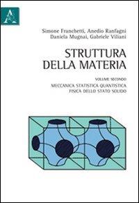 Struttura della materia. Meccanica statistica quantistica, fisica dello stato solido (Vol. 2)