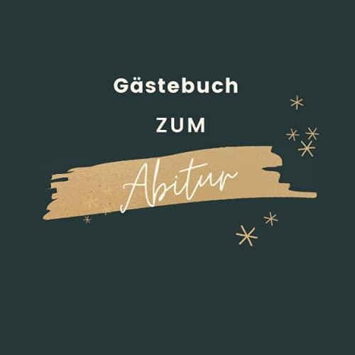 Gästebuch Zum Abitur: Abiturientin | Geschenkbücher zum Abi | Erinnerungsbuch an die Abiturfeier |...