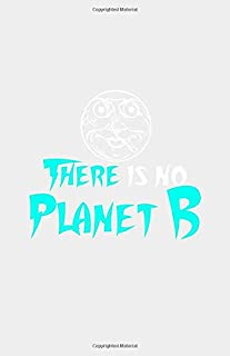 There is no Planet B: Daily Planner With Date & Time
