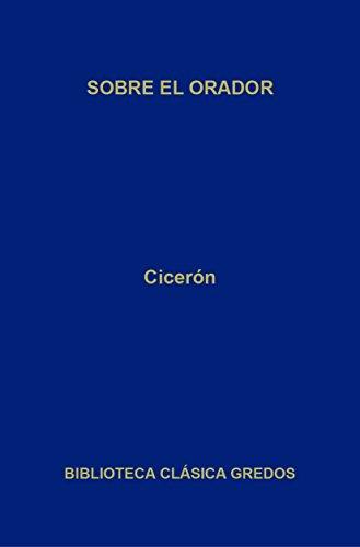 Sobre el orador (Biblioteca Clásica Gredos nº 300) (Spanish Edition)