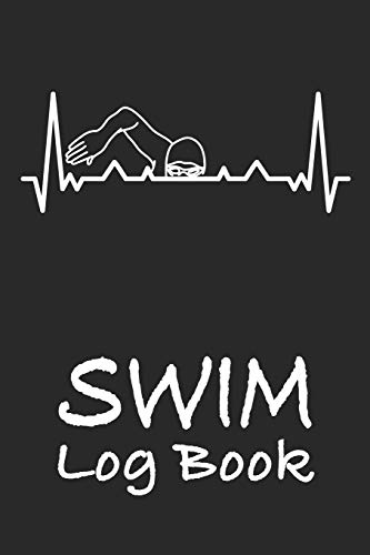 SWIM LOG BOOK: Swim Workouts Tracker Swimmers Training Practice Workout Journal - Cool Swimming Heartbeat Cover.