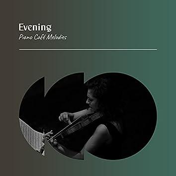 Evening Piano Café Melodies