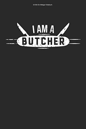 Ich Bin Ein Metzger Notizbuch: 100 Seiten | Punkteraster | Arbeit Schlachter Metzgerei Metzgerin Metzger Fleischerei Fleischer Fleisch Beruf