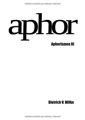 Aphor: Aphorismen III