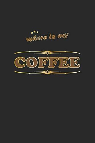 Where is my coffee: Notizbuch, Notizheft, Notizblock | Geschenk-Idee für Kaffee-Trinker | Karo | A5 | 120 Seiten