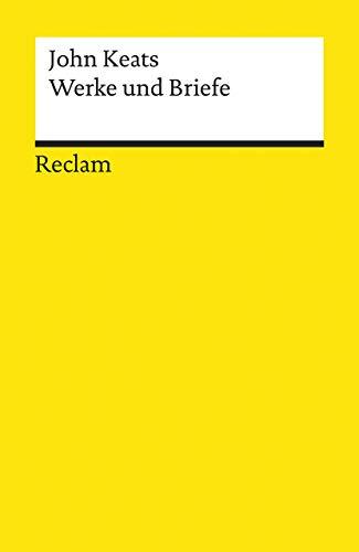 Werke und Briefe: Lyrik (Englisch / Deutsch), Verserzählungen, Drama, Briefe (Reclams Universal-Bibliothek)