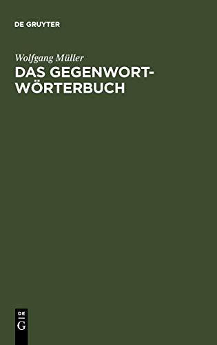 Das Gegenwort-Wörterbuch. Ein Kontrastwörterbuch mit Gebrauchshinweisen