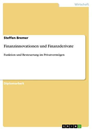 Finanzinnovationen und Finanzderivate: Funktion und Besteuerung im Privatvermögen